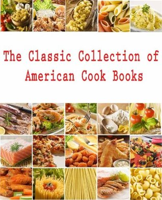 The Classic Collection of American Cook Books, in a single file with active tables of contents  by  Eliza Leslie