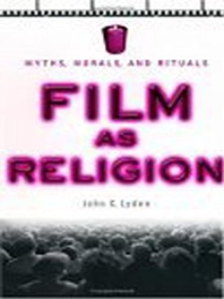 Film as Religion  by  John Lyden