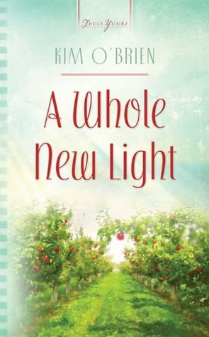 A Whole New Light  by  Kim OBrien