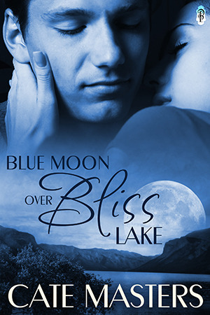 Blue Moon Over Bliss Lake Cate Masters