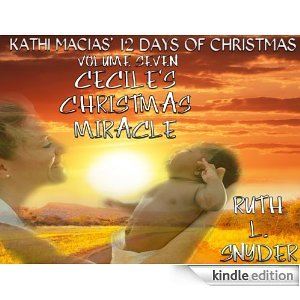 Ceciles Christmas Miracle (Kathi Macias 12 Days of Christmas #7)  by  Ruth L. Snyder