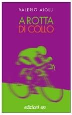 A rotta di collo  by  Valerio Aiolli