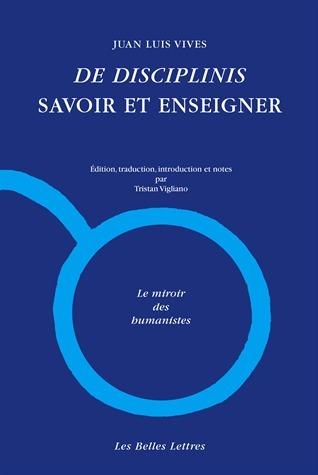 De disciplinis - Savoir et enseigner  by  Juan Luis Vives