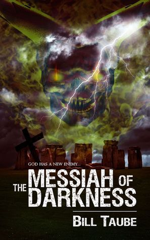 The Messiah of Darkness  by  Bill Taube