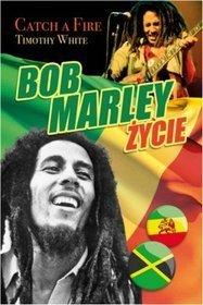 Bob Marley - Życie. Catch a Fire Timothy White