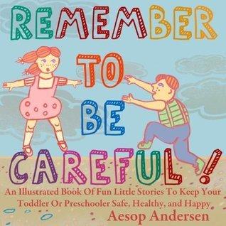 Remember To Be Careful! Aesop Andersen