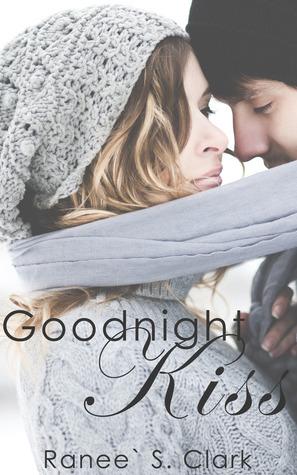 Goodnight Kiss (Sweet Kisses 1) Ranee S. Clark