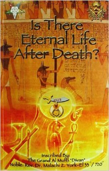 Is There Eternal Life After Death Z. Malachi York