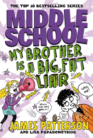 Middle School: My Brother Is a Big, Fat Liar (Middle School, #3)  by  James Patterson