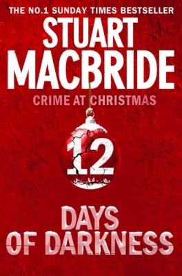 12 Days Of Darkness  by  Stuart MacBride