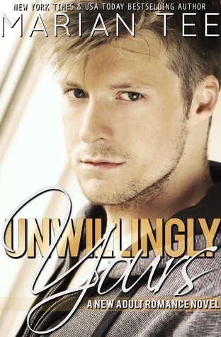 Unwillingly Yours (Warning: Love Moderately, #1)  by  Marian Tee