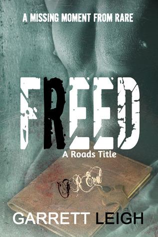 Freed (Roads, #2.5)  by  Garrett Leigh
