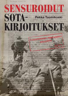 Sensuroidut sotakirjoitukset  by  Pekka Tuomikoski