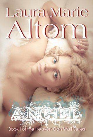 Angel (Heaven Can Wait, #1) Laura Marie Altom