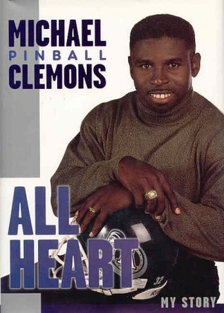 All Heart: The Autobiography of Michael Pinball Clemons  by  Michael Pinball Clemons