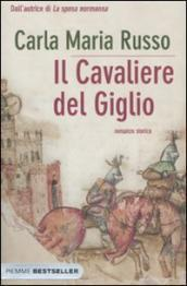 Il cavaliere del giglio  by  Carla Maria Russo