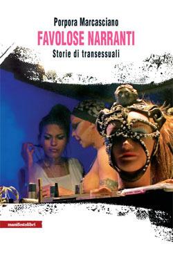 Favolose narranti. Storie di transessuali  by  Porpora Marcasciano