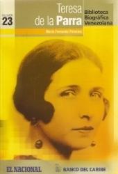 Teresa de la Parra (Biblioteca Biográfica Venezolana, Volumen 23) María Fernanda Palacios