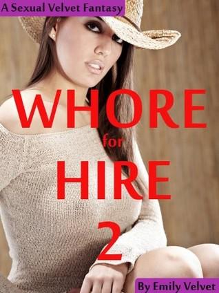 Whore For Hire 2  by  Emily Velvet