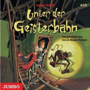 Unter der Geisterbahn  by  Isabel Abedi