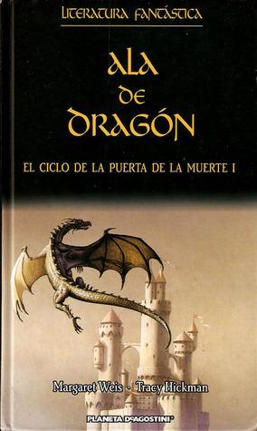 Ala de dragón (El Ciclo de la Puerta de la Muerte, #1)  by  Margaret Weis