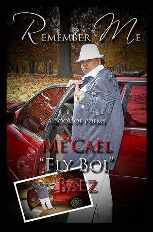 Remember Me MeCael Fly Boi Baez