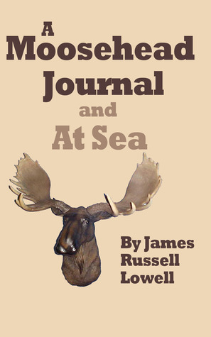 A Moosehead Journal  by  James Russell Lowell