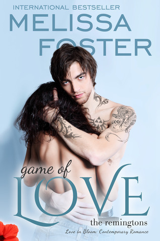 Game of Love (Love in Bloom, #10, The Remingtons, #1)  by  Melissa Foster