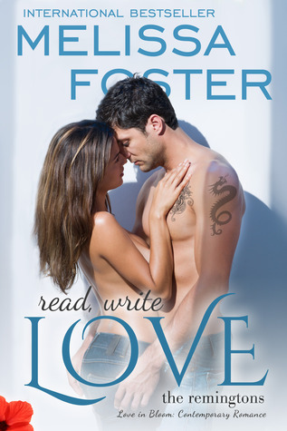 Read, Write, Love (Love in Bloom, #14, The Remingtons, #5) Melissa Foster