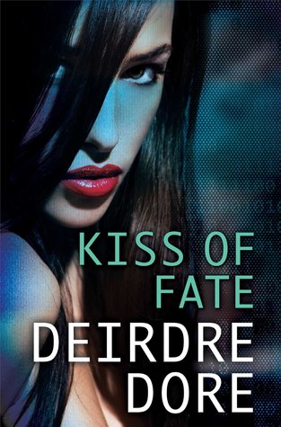 Kiss of Fate (Mistresses of Fate, #3)  by  Deirdre Dore