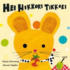 Hei Hikkori tikkori  by  Kirsi Kunnas