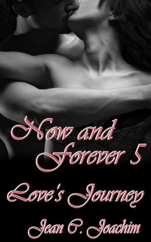 Loves Journey (Now and Forever, #5) Jean C. Joachim