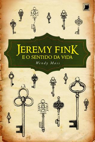 Jeremy Fink e o Sentido da Vida  by  Wendy Mass