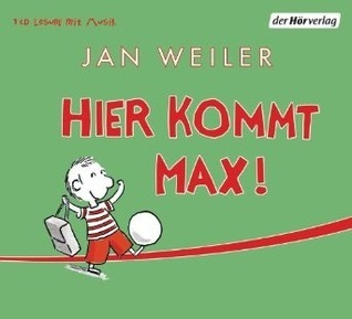 Hier kommt Max!  by  Jan Weiler