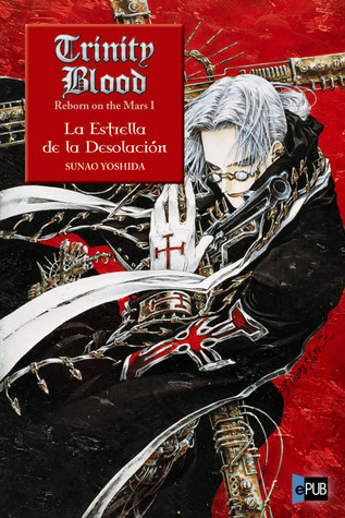 La Estrella de la Desolación (Trinity Blood: Reborn on the Mars, #1)  by  Sunao Yoshida