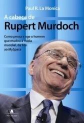 A Cabeça de Rupert Murdoch  by  Paul R. La Monica