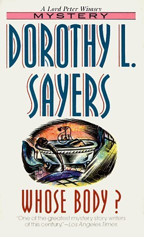 Lord Peter Wimsey Mysteries, Volumes One Through Three: Whose Body?, Clouds of Witness, and Unnatural Death  by  Dorothy L. Sayers