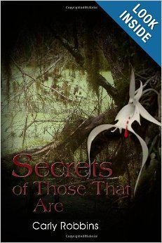 Secrets Of Those That Are  by  Carly Robbins