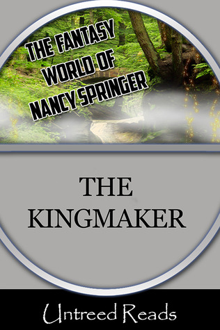 The Kingmaker Nancy Springer