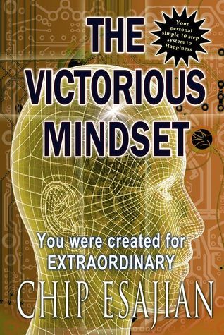 The Victorious Mindset Training System  by  Chip Esajian