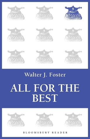 All for the Best Walter J Foster