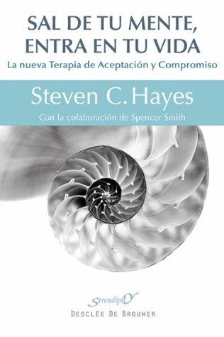 Sal de tu mente, entra en tu vida: 177  by  Steven C. Hayes