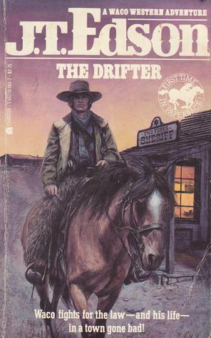 The Drifter (Waco, #5)  by  J.T. Edson