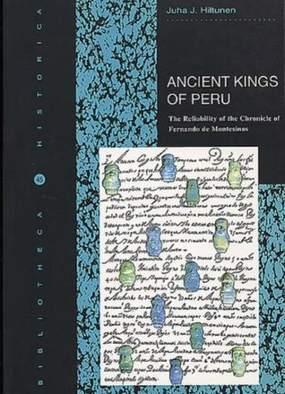 The Ancient Kings of Peru  by  Juha J. Hiltunen