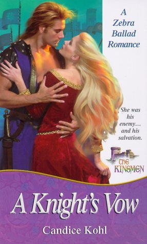A Knights Vow (The Kinsmen, #1)  by  Candice Kohl