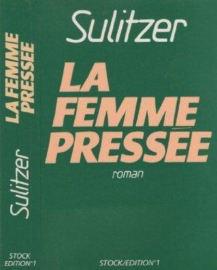 La Femme Pressée Paul-Loup Sulitzer