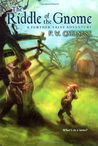 The Riddle of the Gnome (Further Tales Adventures, #5) P.W. Catanese