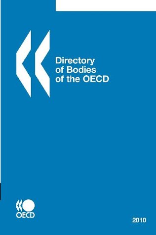 Directory of Bodies of the OECD 2010 OECD/OCDE