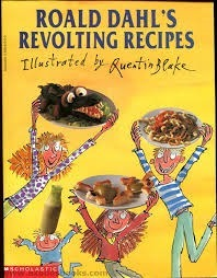Ronald Dahls Revolting Recipes  by  Roald Dahl