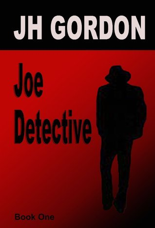 Joe Dectective  by  JH Gordon